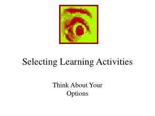 Selecting Learning Activities