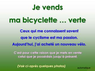 Je  vends ma bicyclette  … verte