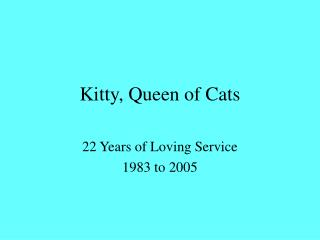 Kitty, Queen of Cats