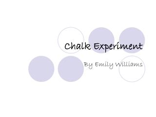 Chalk Experiment