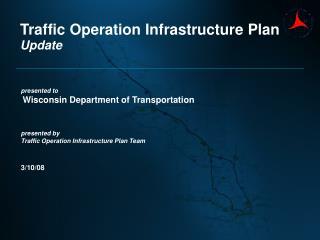 Traffic Operation Infrastructure Plan