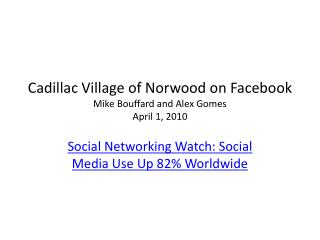 Cadillac Village of Norwood on  Facebook Mike  Bouffard  and Alex Gomes  April 1, 2010