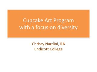 Cupcake  Art Program  with a focus on diversity