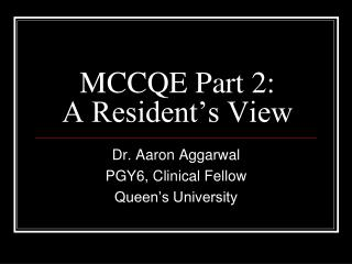 MCCQE Part 2:  A Resident's View