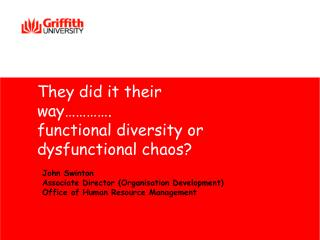 They did it their way…………. functional diversity or dysfunctional chaos?