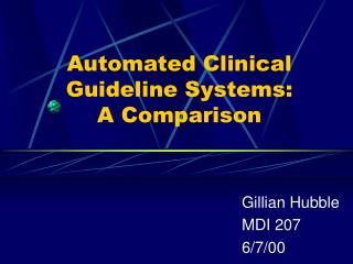 Automated Clinical Guideline Systems:  A Comparison