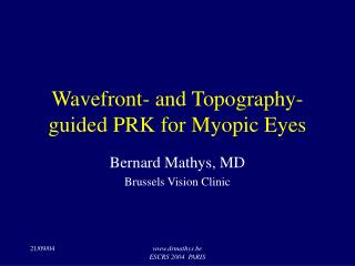 Wavefront- and Topography-guided PRK for Myopic Eyes