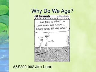 Why Do We Age?