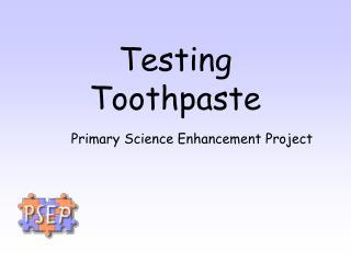 Testing Toothpaste