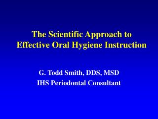 The Scientific Approach to Effective Oral Hygiene Instruction