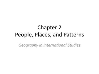 Chapter 2  People, Places, and Patterns