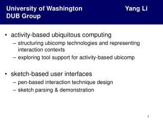University of Washington             Yang Li DUB Group
