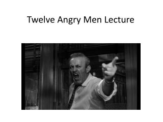 Twelve Angry Men Lecture