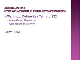 Agenda 4/21/14 classroom.kleinisd/webs/pgreen