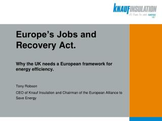 Europe's Jobs and Recovery Act. Why the UK needs a European framework for energy efficiency.