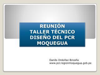 REUNIÓN TALLER TÉCNICO DISEÑO DEL  PCR MOQUEGUA