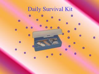 Daily Survival Kit