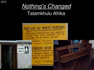 Nothing's Changed Tatamkhulu Afrika