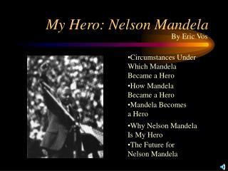 My Hero: Nelson Mandela