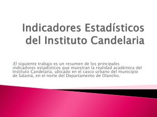 Indicadores Estad�sticos del Instituto Candelaria