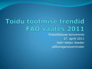 Toidu tootmise trendid FAO vaates 2011