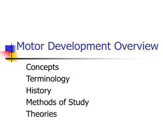 Motor Development Overview