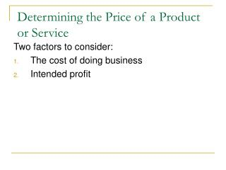 Determining the Price of a Product or Service