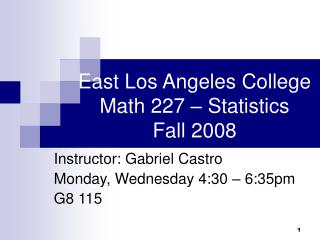 East Los Angeles College Math 227 – Statistics Fall 2008