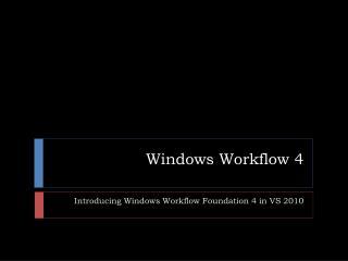 Windows Workflow 4