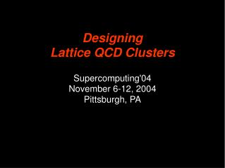 Designing Lattice QCD Clusters
