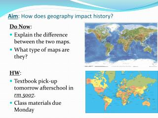 Aim : How does geography impact history?