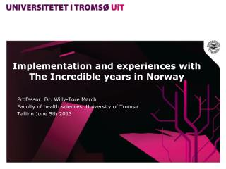 Implementation and experiences with The Incredible years in Norway