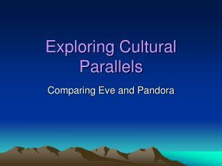Exploring Cultural Parallels