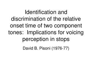 David B. Pisoni (1976-77)