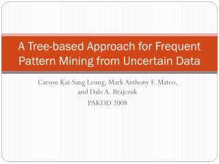 A Tree-based Approach for Frequent Pattern Mining from Uncertain Data