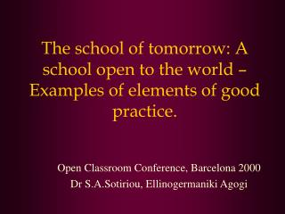 The school of tomorrow: A school open to the world – Examples of elements of good practice.