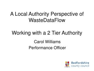 A Local Authority Perspective of WasteDataFlow  Working with a 2 Tier Authority