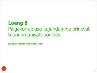 Loeng 8 Palgakorralduse kujundamine erinevat tüüpi organisatsioonides