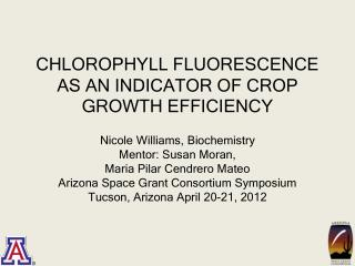 CHLOROPHYLL FLUORESCENCE AS AN INDICATOR OF CROP GROWTH EFFICIENCY