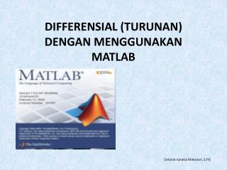 DIFFERENSIAL (TURUNAN) DENGAN MENGGUNAKAN MATLAB