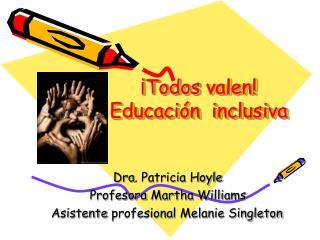 ¡ Todos  valen! Educación  inclusiva
