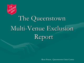 The Queenstown  Multi-Venue Exclusion Report