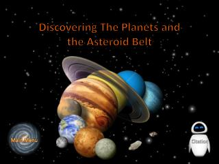 Discovering The Planets and the Asteroid Belt