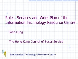Information Technology Resource Centre