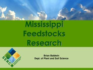 Mississippi  Feedstocks  Research