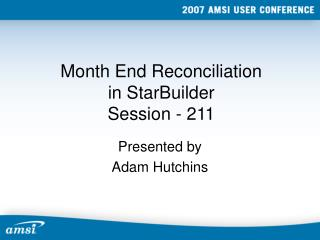 Month End Reconciliation in StarBuilder  Session - 211