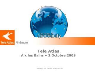 Tele Atlas  Aix les Bains – 2 Octobre 2009