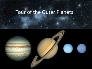 Tour of the Outer Planets