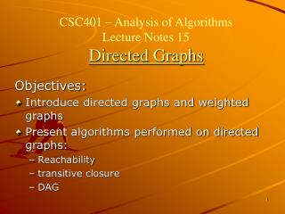 CSC401 – Analysis of Algorithms  Lecture Notes 15 Directed Graphs