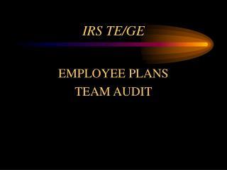 IRS TE/GE